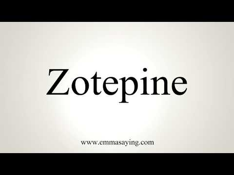 How To Pronounce Zotepine
