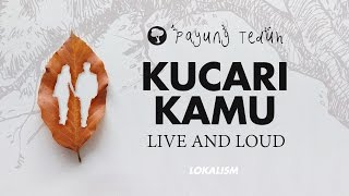 Video Payung Teduh - Kucari Kamu (Live And Loud) MP3, 3GP, MP4, WEBM, AVI, FLV September 2017