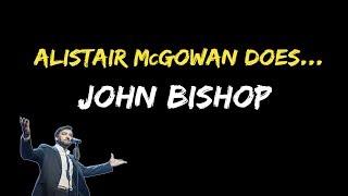 Alistair McGowan Does... John Bishop