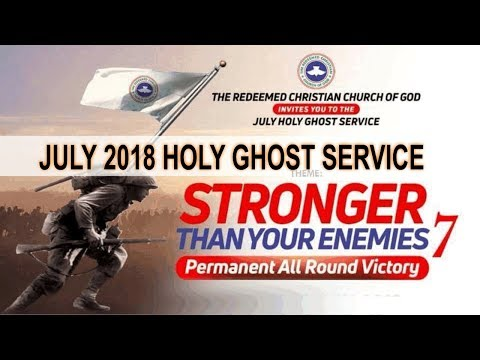 "JULY 2018- RCCG HOLY GHOST SERVICE ""Stronger Than Your Enemies 7"""