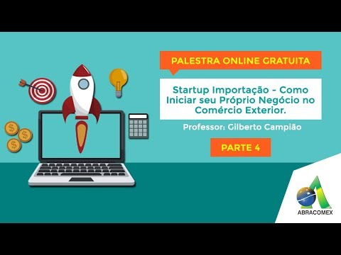 Curso de importação - Comex In Foco: Startup Importação: Como Iniciar seu Próprio Negócio no Comex – [Parte 4/6]