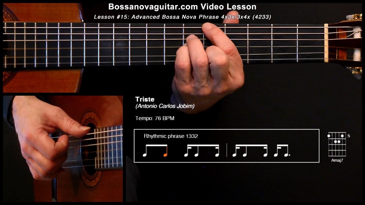 Triste – Bossa Nova Guitar Lesson #15: Advanced Phrase 4x3x/3x4x