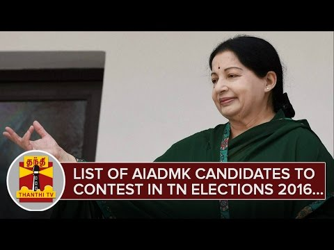 List-of-AIADMK-Candidates-to-Contest-in-TN-Elections-2016--Thanthi-TV
