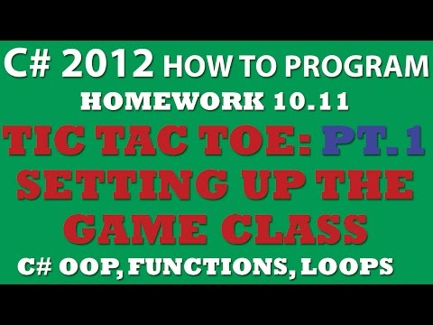 C# (Ex 10-11): Tic Tac Toe Game – PART 1 – Setting up classes