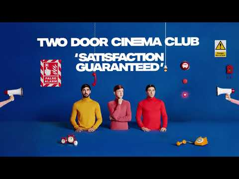 Two Door Cinema Club - Satisfaction Guaranteed