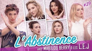 Video L'abstinence (feat. les L.E.J - MARILOU BERRY) - Parlons peu, Parlons Cul MP3, 3GP, MP4, WEBM, AVI, FLV Mei 2017