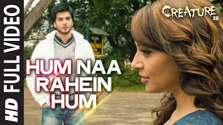 Nonton Hum Naa Rahein Hum Full Video Song   Mithoon   Creature 3d   Benny Dayal   Bollywood Songs Film Subtitle Indonesia Streaming Movie Download