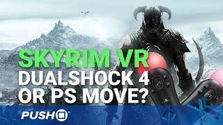 Skyrim VR PS4 Controls: DualShock 4 or PlayStation Move? | PSVR | PS4 Pro Gameplay Footage