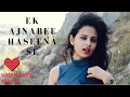 Love Story | Falling in Love | Ek Ajnabee Haseena se Yun Mulakat Ho Gayi Full Song