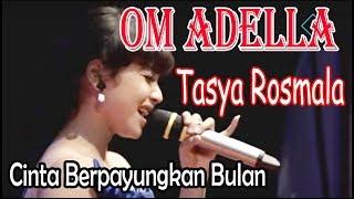Video OM ADELLA TERBARU Cinta Berpayungkan Bulan - Tasya Rosmala PAWANG JATI MP3, 3GP, MP4, WEBM, AVI, FLV Juni 2019