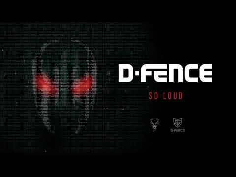 D-Fence - So Loud