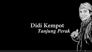 Video Didi Kempot Tanjung Perak Lyric MP3, 3GP, MP4, WEBM, AVI, FLV Juni 2019