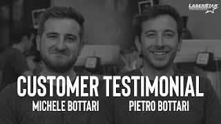 LaserStar Customer Testimonial - Michele Bottari & Pietro Battari