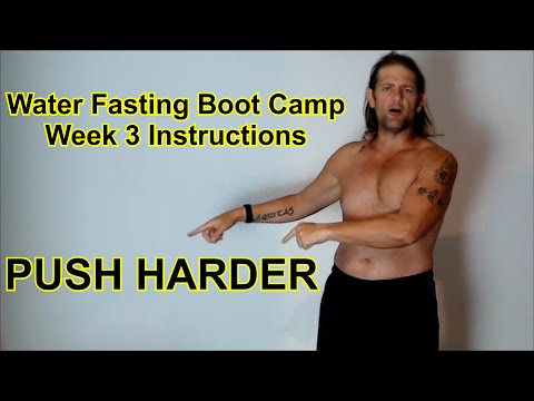 Water Fasting Bootcamp / Week 3 Instructions / 6 More Weeks To A Whole New You / Episode 3