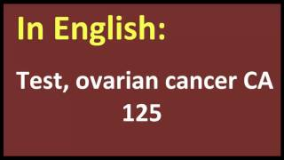 Test, ovarian cancer CA 125 arabic MEANING