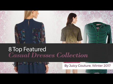 8 Top Featured Casual Dresses Collection By Juicy Couture, Winter 2017