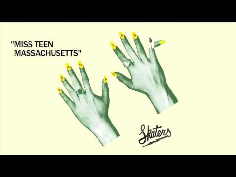 SKATERS - Miss Teen Massachusetts [Official Audio]