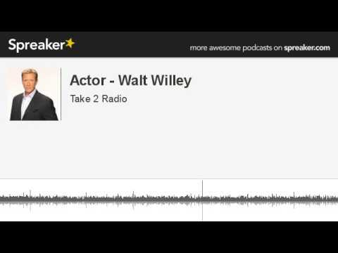 Actor - Walt Willey (part 2 of 6, made with Spreaker)