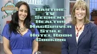 MacGuyver Style Healthy Hotel Room Cooking on Daytime TV