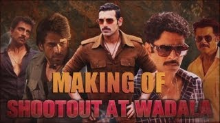 Making of Shootout At Wadala