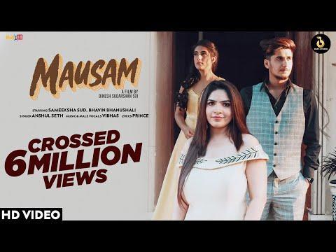 MAUSAM (Official Video) Anshul Seth Ft Sameeksha Sud & Bhavin Bhanushali   Dinesh S   Vibhas