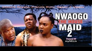 Nwaogo the Housemaid Nigerian Movie (Part 2) - Royal Drama