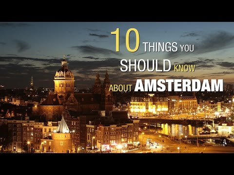 10 Things you should know about Amsterdam