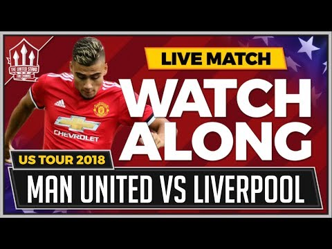 US TOUR Manchester United Vs Liverpool LIVE Stream Watchalong