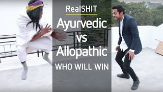 Video Ayurvedic v/s Allopathic   Who Will Win   RealSHIT MP3, 3GP, MP4, WEBM, AVI, FLV Oktober 2017