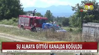SAMSUN'DA SULAMA KANALINA DÜŞEN ŞAHIS HAYATINI KAYBETTİ