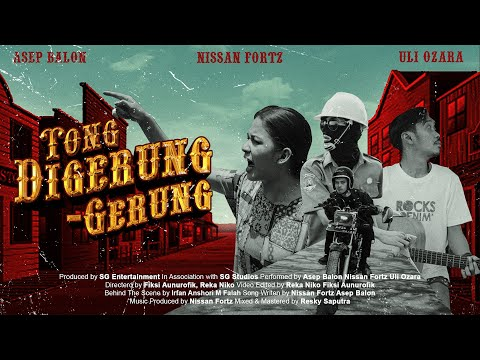 Asep Balon x Nissan Fortz x Uli Ozara - Tong Digerung-Gerung (Official Music Video)