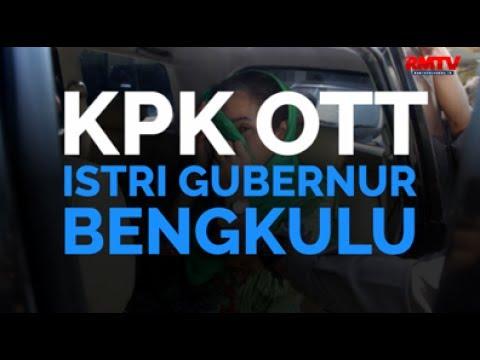 KPK OTT Istri Gubernur Bengkulu