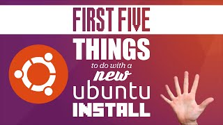 Video First Five Things To Do With A New Ubuntu Install MP3, 3GP, MP4, WEBM, AVI, FLV Juni 2018