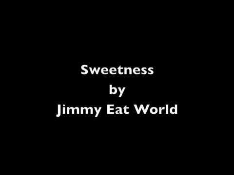 Sweetness by Jimmy Eat World music and lyrics