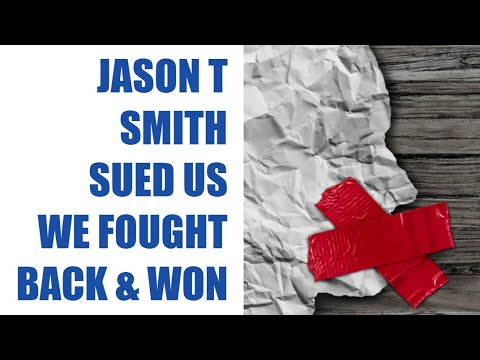 Jason T Smith SUED Us We Fought Back And WON