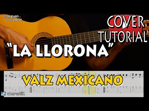 La Llorona - Valz Mexicano Cover/Tutorial Guitarra