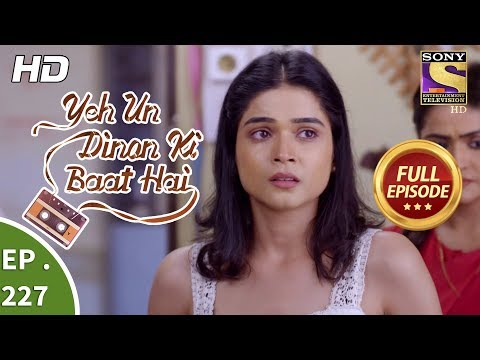 Yeh Un Dinon Ki Baat Hai - Ep 227 - Full Episode - 17th July, 2018