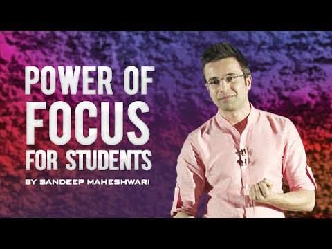 Power of Focus for Students - By Sandeep Maheshwari I Hindi