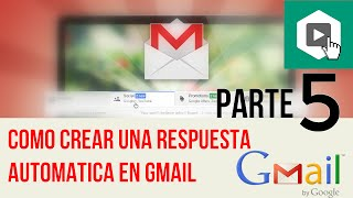 Respuesta automatica gmail, autoresponder gmail - Parte 5respuesta automatica gmailrespuesta automatica en gmailautoresponder gmail