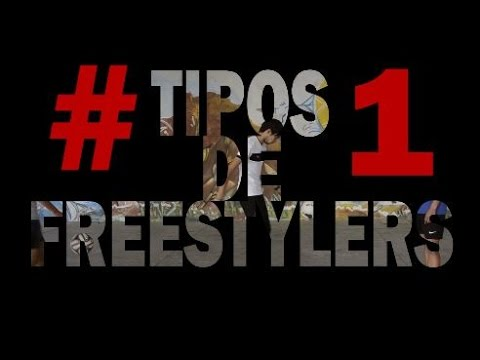 Tipos De Freestylers #1