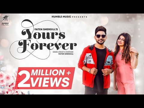 Yours Forever | Fateh Shergill | Laddi Gill | Latest Punjabi Songs 2019 | Humble Music