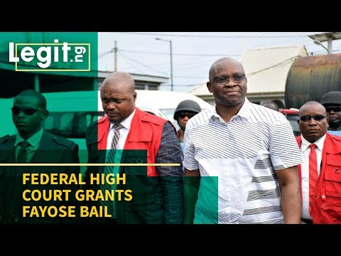 Nigeria Latest News: Federal High Court Grants Fayose Bail | Legit TV