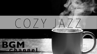 #COZY JAZZ Mix - Chill Out Cafe Music - Saxophone Jazz - Music For Work & Study