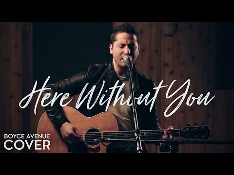 3 Doors Down - Here Without You (Boyce Avenue Acoustic Cover) On Spotify & Apple