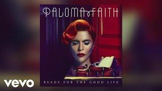 Paloma Faith - Ready for the Good Life (Official Audio)