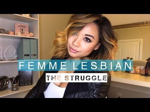 FEMME LESBIAN STRUGGLES