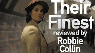 Their Finest reviewed by Robbie Collin