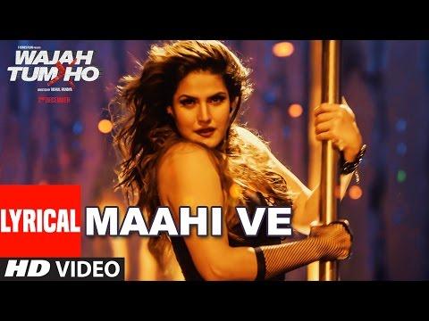 Maahi Ve Full Song With Lyrics Wajah Tum Ho Neha Kakkar Sana