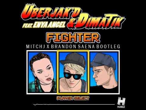 Uberjak'd & Dimatik Ft. Enya Angel - Fighter (MitchJ x Brandon Saena Bootleg)