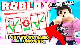 I ONLY Trust Traded NEON UNICORNS in Adopt Me! Testing Adopt Me Trading Scams (Roblox)
